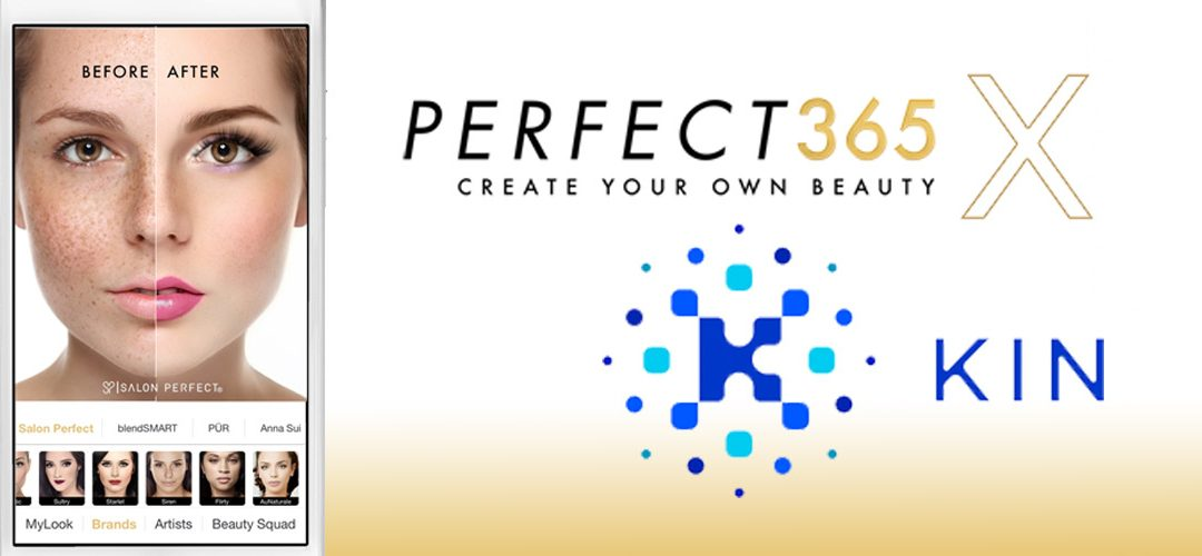 Perfect365 to Integrate Kin and Bring Cryptocurrency to Beauty Enthusiasts